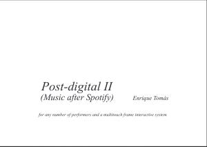 Score - Music After Spotify - Post-digital - Enrique Tomás